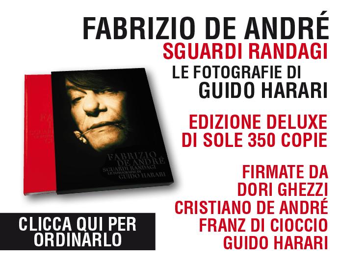 """Guido Harari. """"Fabrizio De André. Sguardi randagi"""" edizione deluxe"""